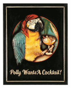 Polly Wants a Cocktail! Sign